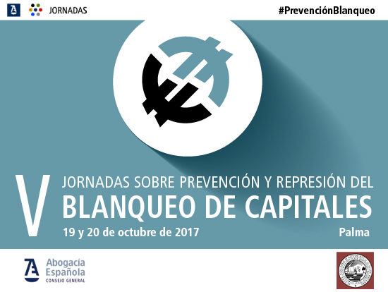 19 y 20 DE OCTUBRE.- V JORNADAS #PREVENCIÓNBLANQUEO (VÁLIDAS PARA ACREDITAR FORMACIÓN EXIGIDA POR LEY)