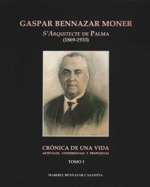 """Oferta especial para adquirir el libro """"Gaspar Bennazar Moner, S'Arquitecte de Palma. Crónica de una vida"""""""