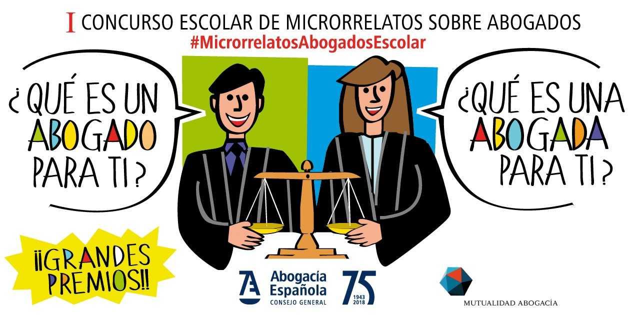 I Concurso Escolar de Microrelatos ¿Qué es un abogado/abogada para ti?